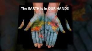 The Earth is in Our Hands